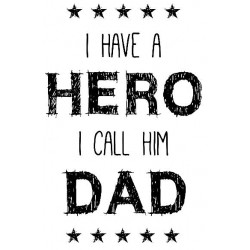 I have a Hero I call him Dad Rubber Stamp