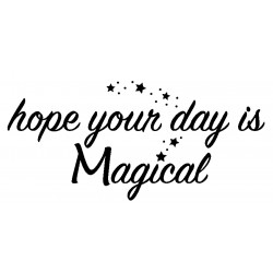 Hope your day is Magical Rubber Stamp