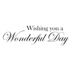 Wishing you a Wonderful Day Rubber Stamp