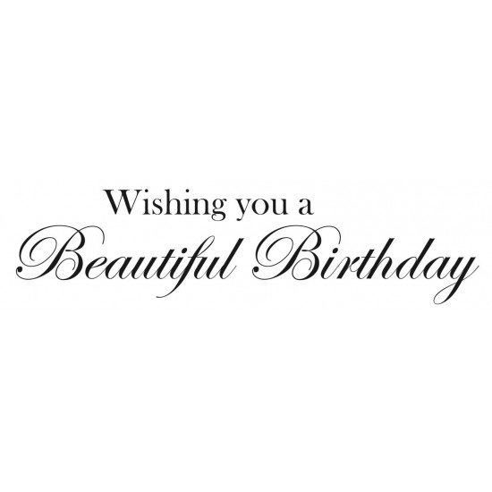 Wishing you a Beautiful Birthday Rubber Stamp