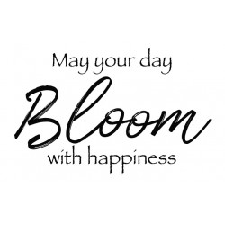 May your day Bloom with Happiness rubber stamp