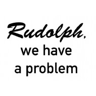 Rudolph we have a problem rubber stamp