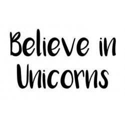 Believe in Unicorns Rubber Stamp