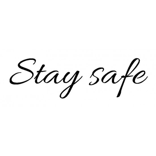 Stay Safe script Cling Rubber Stamp