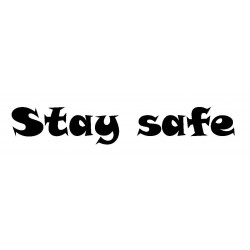 Stay Safe bold Cling Rubber Stamp