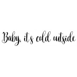 Baby its cold outside Cling Rubber Stamp