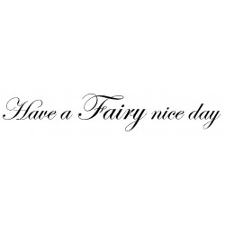 Have a Fairy nice day Cling Rubber Stamp