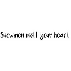 Snowment melt your heart Cling Rubber Stamp